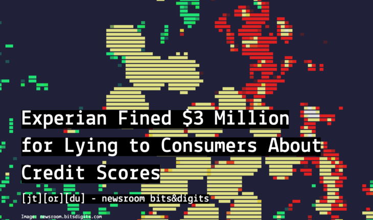 Experian Fined $3 Million for Lying to Consumers About Credit Scores